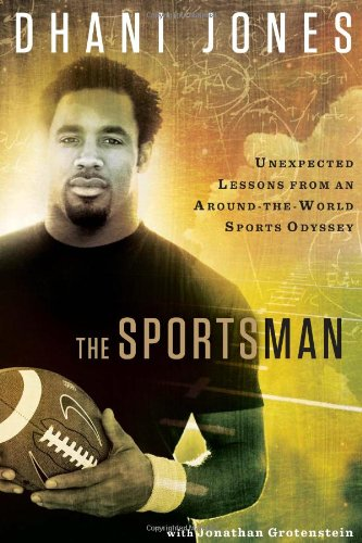 Sportsman Unexpected Lessons from an Around-the-World Sports Odyssey  2011 edition cover