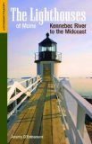 Lighthouses of Maine Kennebec River to the Midcoast N/A 9781938700118 Front Cover