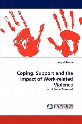 Coping, Support and the Impact of Work-Related Violence  N/A 9783838396118 Front Cover