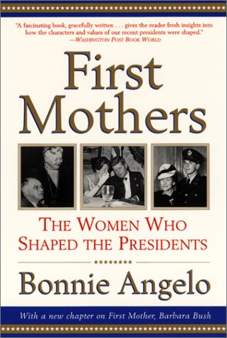 First Mothers The Women Who Shaped the Presidents  2001 edition cover