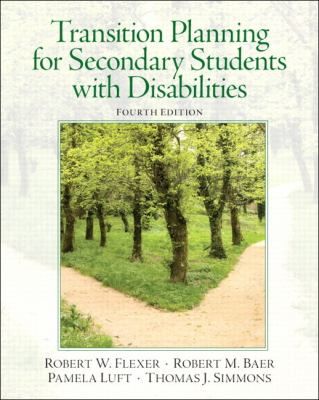 Transition Planning for Secondary Students with Disabilities  4th 2013 (Revised) 9780132658119 Front Cover