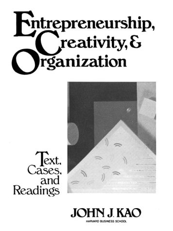 Entrepreneurship, Creativity, and Organization Text, Cases, and Readings  1989 9780132830119 Front Cover