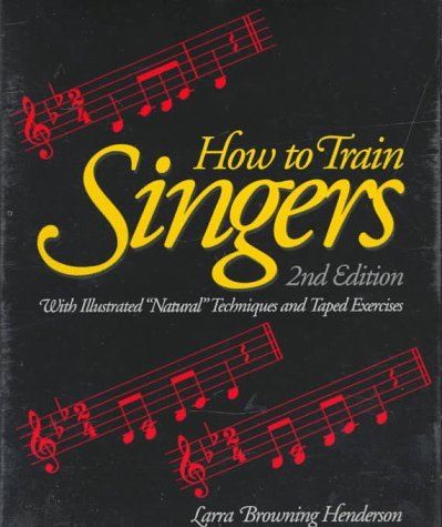"How to Train Singers With Illustrated ""Natural"" Techniques and Taped Exercises 2nd (Workbook) edition cover"