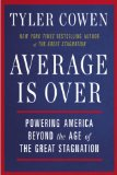 Average Is Over Powering America Beyond the Age of the Great Stagnation  2014 edition cover