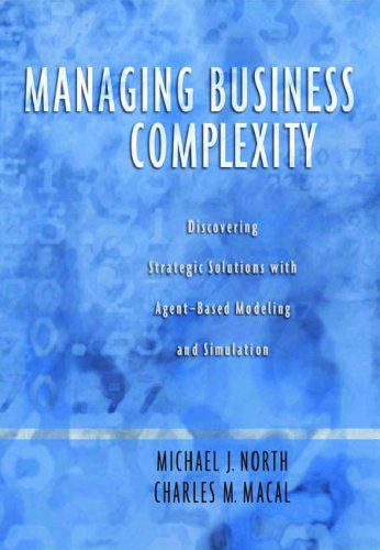 Managing Business Complexity Discovering Strategic Solutions with Agent-Based Modeling and Simulation  2006 edition cover