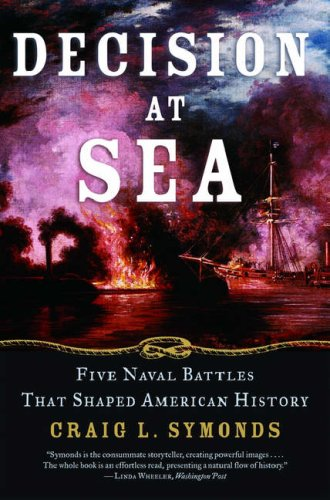 Decision at Sea Five Naval Battles That Shaped American History  2007 edition cover