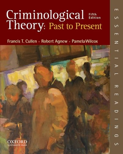 Criminological Theory Past to Present - Essential Readings 5th 2014 9780199301119 Front Cover