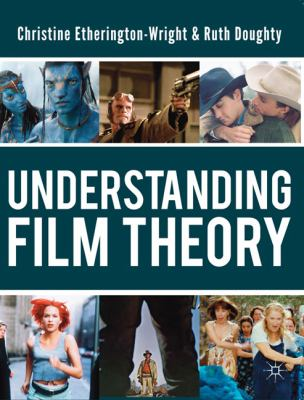 Understanding Film Theory   2011 9780230217119 Front Cover
