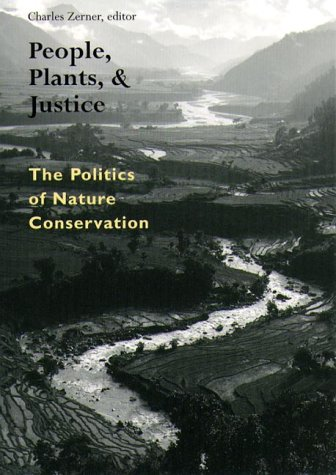 People, Plants, and Justice The Politics of Nature Conservation  2000 9780231108119 Front Cover