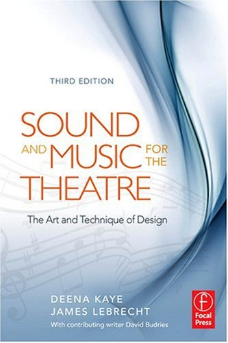 Sound and Music for the Theatre The Art and Technique of Design 3rd 2009 (Revised) edition cover