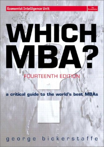 Which MBA? A Critical Guide to the World's Best MBAs 14th 2003 9780273663119 Front Cover