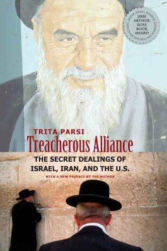 Treacherous Alliance The Secret Dealings of Israel, Iran, and the United States  2008 9780300143119 Front Cover