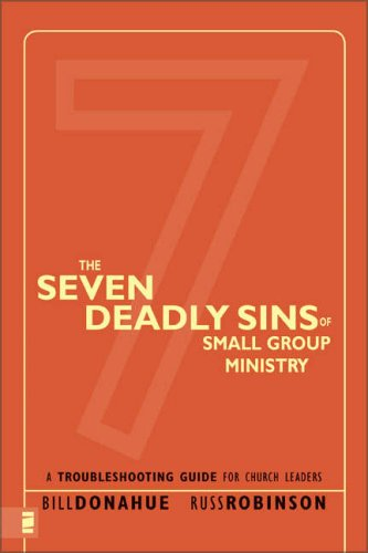 Seven Deadly Sins of Small Group Ministry A Troubleshooting Guide for Church Leaders  2005 edition cover
