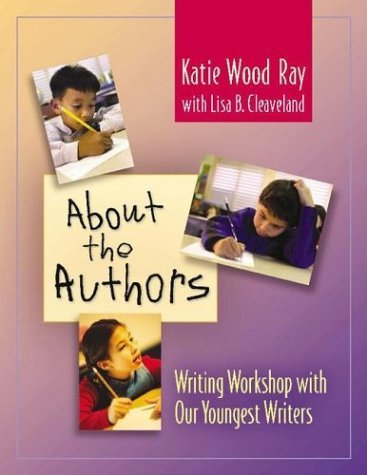 About the Authors Writing Workshop with Our Youngest Writers  2003 edition cover