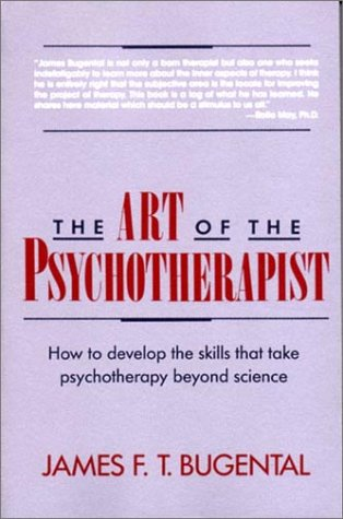Art of the Psychotherapist How to Develop the Skills That Take Psychotherapy Beyond Science N/A edition cover