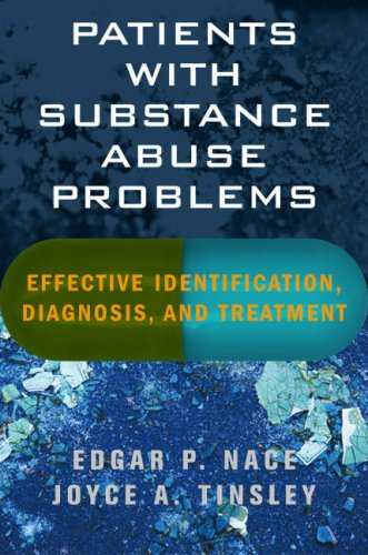 Patients with Substance Abuse Problems Effective Identification, Diagnosis, and Treatment  2007 edition cover