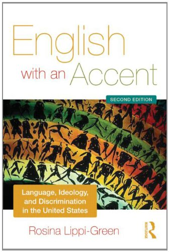 English with an Accent Language, Ideology and Discrimination in the United States 2nd 2012 (Revised) edition cover