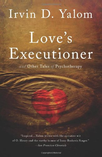 Love's Executioner & Other Tales of Psychotherapy 2nd 2012 9780465020119 Front Cover