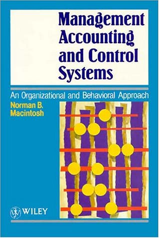 Management Accounting and Control Systems An Organizational and Behavioral Approach  1995 9780471944119 Front Cover