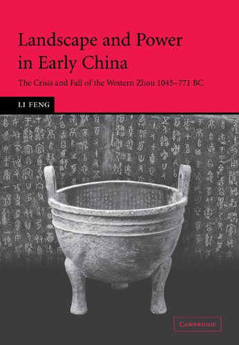 Landscape and Power in Early China The Crisis and Fall of the Western Zhou, 1045-771 BC N/A edition cover