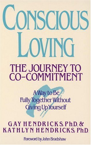 Conscious Loving The Journey to Co-Committment  1990 9780553354119 Front Cover