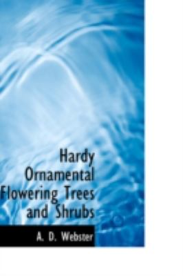 Hardy Ornamental Flowering Trees and Shrubs  2008 edition cover