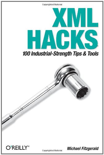 XML Hacks 100 Industrial-Strength Tips and Tools  2004 9780596007119 Front Cover