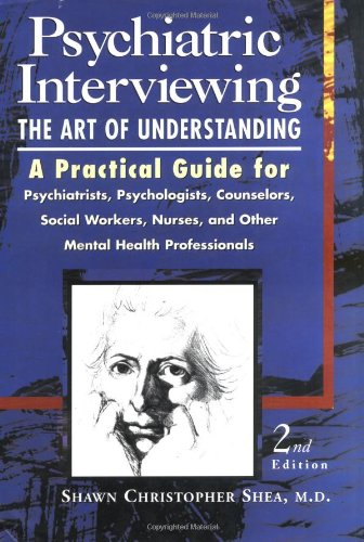 Psychiatric Interviewing The Art of Understanding 2nd 1998 (Revised) edition cover