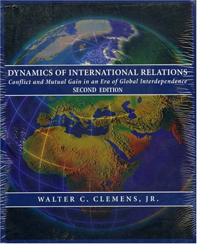 Dynamics of International Relations Conflict and Mutual Gain in an Era of Global Interdependence 2nd 2004 9780742530119 Front Cover