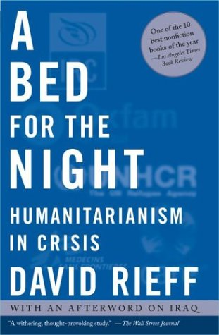 Bed for the Night Humanitarianism in Crisis  2003 edition cover