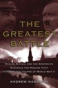 Greatest Battle Stalin, Hitler, and the Desperate Struggle for Moscow That Changed the Course of World War II  2008 edition cover