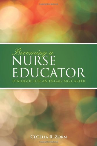 Becoming a Nurse Educator Dialogue for an Engaging Career  2010 9780763771119 Front Cover