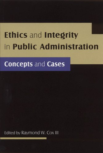 Ethics and Integrity in Public Administration Concepts and Cases  2009 edition cover