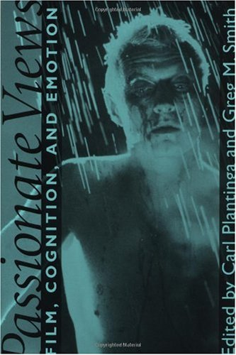 Passionate Views Film, Cognition, and Emotion  1999 edition cover