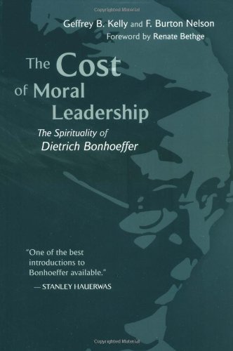 Cost of Moral Leadership The Spirituality of Dietrich Bonhoeffer  2002 edition cover