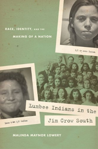 Lumbee Indians in the Jim Crow South Race, Identity, and the Making of a Nation  2010 edition cover