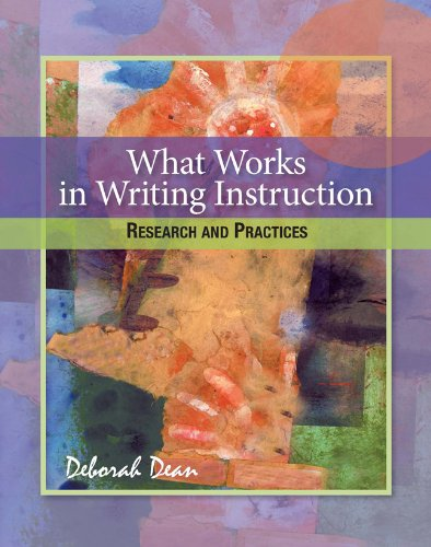 What Works in Writing Instruction : Research and Practices N/A edition cover