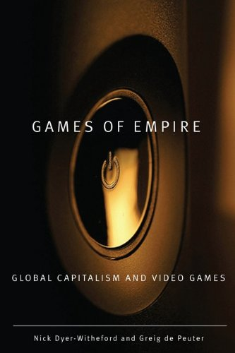 Games of Empire Global Capitalism and Video Games  2009 edition cover