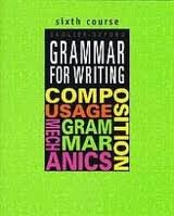 Grammar for Writing, Sixth Course  2000 (Student Manual, Study Guide, etc.) edition cover