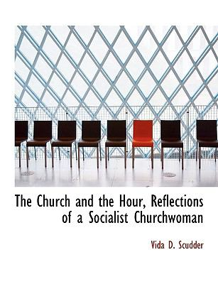 Church and the Hour, Reflections of a Socialist Churchwoman N/A 9781113975119 Front Cover