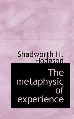 Metaphysic of Experience  N/A 9781116565119 Front Cover