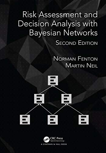 Risk Assessment and Decision Analysis With Bayesian Networks:   2018 9781138035119 Front Cover