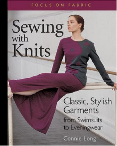 Sewing with Knits Classic, Stylish Garments from Swimsuits to Eveningwear  2000 edition cover