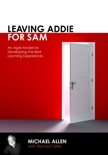 Leaving ADDIE for SAM Faster, Better Learning Product Development N/A edition cover