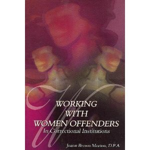 Working with Women Offenders in Correctional Institutions 1st 2003 9781569912119 Front Cover