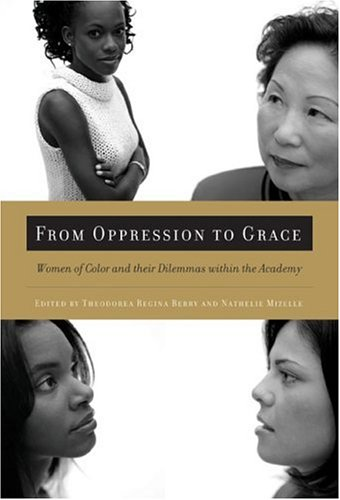From Oppression to Grace Women of Color and Their Dilemmas Within the Academy  2005 edition cover