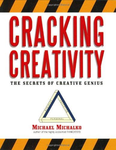 Cracking Creativity The Secrets of Creative Genius  2001 (Reprint) edition cover