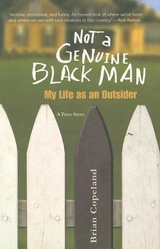 Not a Genuine Black Man My Life as an Outsider N/A 9781596923119 Front Cover