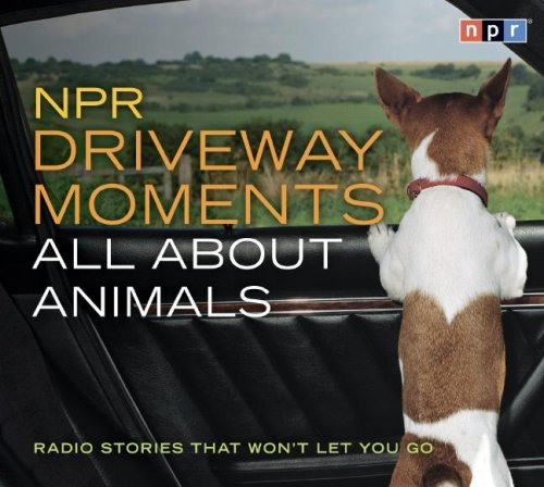 Npr Driveway Moments: All About Animals  2007 edition cover