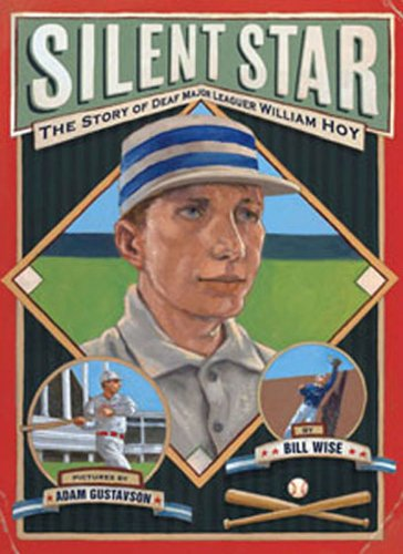 Silent Star The Story of Deaf Major Leaguer William Hoy  2012 edition cover
